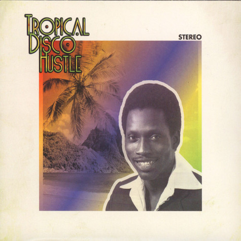 Tropical Disco Hustle - Volume 1