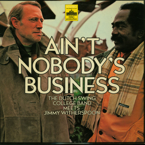 Dutch Swing College Band, The Meets Jimmy Witherspoon - Ain't Nobody's Business