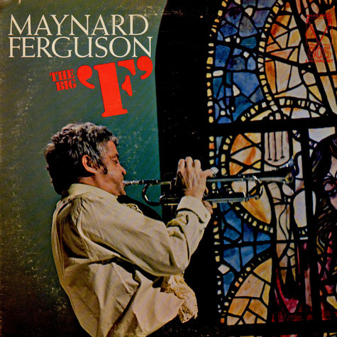 Maynard Ferguson - The Big F