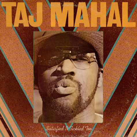 Taj Mahal - Satisfied 'N Tickled Too