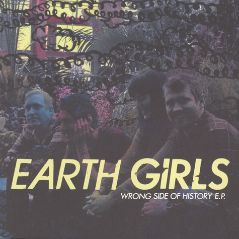 Earth Girls - Wrong Side Of History