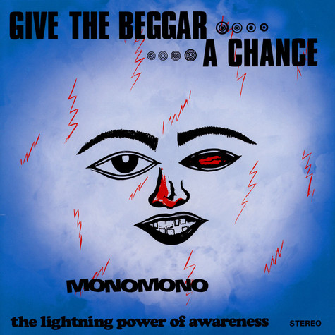 Monomono - Give The Beggar A Chance - The Lightning Power Of Awareness