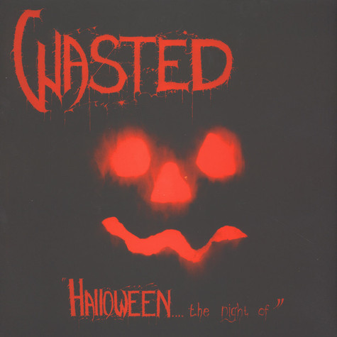 Wasted - Halloween … The Night Of Black Vinyl Edition
