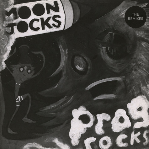 Mungolian Jet Set - Moon Jocks N Prog Rocks (The Remixes)