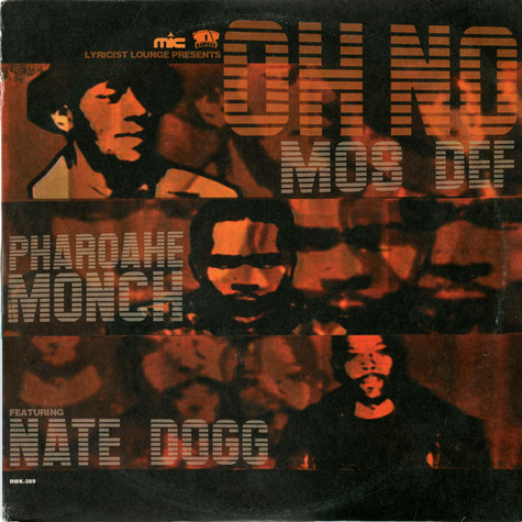 Mos Def & Pharoahe Monch Featuring Nate Dogg - Oh No