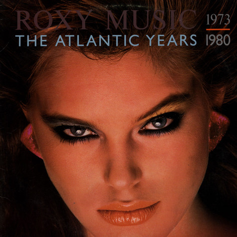 Roxy Music - The Atlantic Years 1973 - 1980
