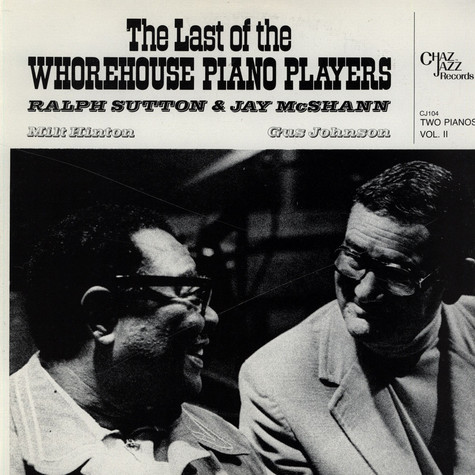 Ralph Sutton & Jay McShann - The Last Of The Whorehouse Piano Players feat. Milt Hinton, Gus Johnson