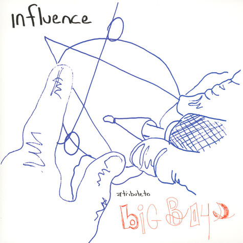 V.A. - Influence: A tribute To Big Boys