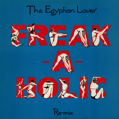 Egyptian Lover - Freak-A-Holic (Re-Mix)