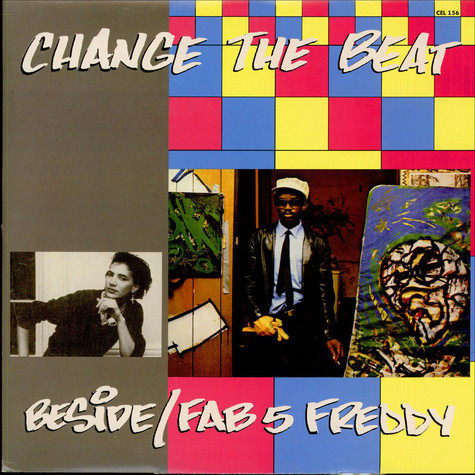 Fab 5 Freddy / B-Side - Change The Beat