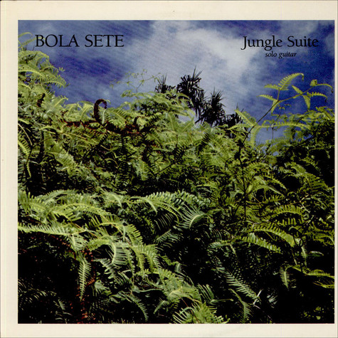 Bola Sete - Jungle Suite