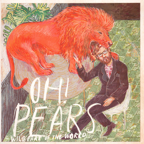 Oh Pears - Wild Part Of The World