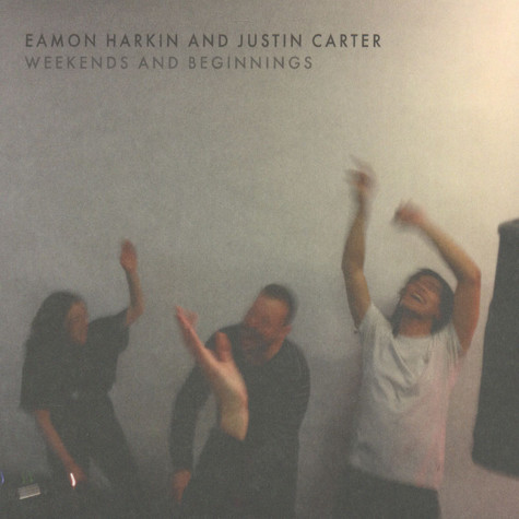 V.A. - Eamon Harkin And Justin Carter - Weekends And Beginnings