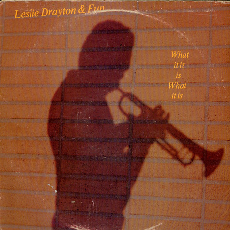 Leslie Drayton & Fun - What It Is Is What It Is