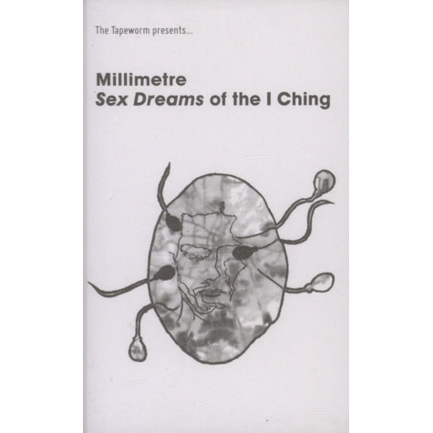Millimetre - Sex Dreams Of The I Ching