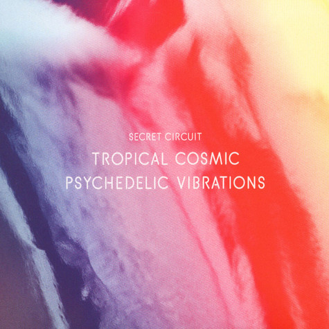 Secret Circuit - Tropical Cosmic Psychedlic Vibrations