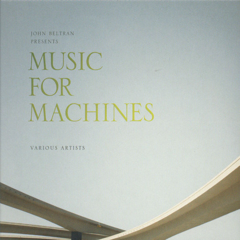 V.A. - John Beltran Presents Music For Machines Part 1 and 2