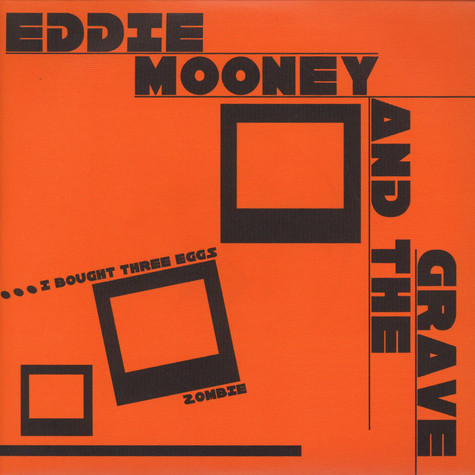 Eddie Mooney And The Grave - I Bought Three Eggs