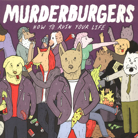 Murderburgers, The - How To Ruin Your Life