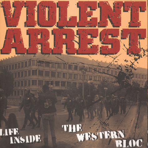 Violent Arrest - Life Inside The Western Bloc (Lp+cd)