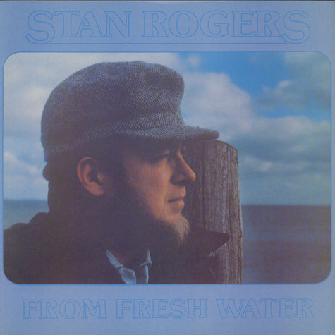 Stan Rogers - From Fresh Water