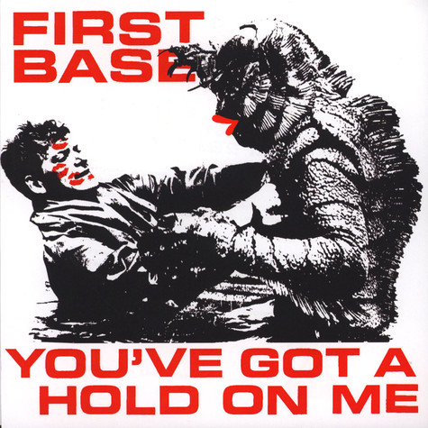 First Base - You've Got A Hold On Me