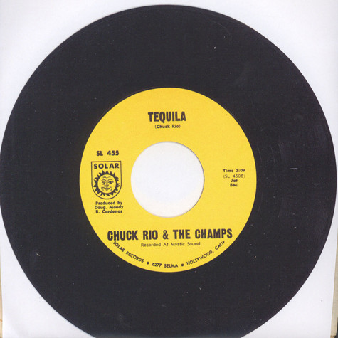 """Chuck Rio & The Champs / Dave """"Baby"""" Cortez - Tequila / The Happy Organ"""