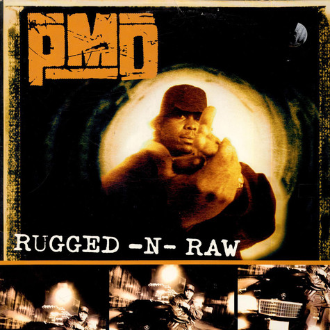 PMD - Rugged-N-Raw