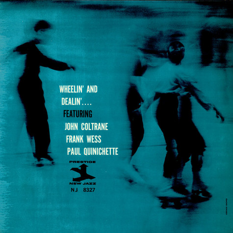 Frank Wess, John Coltrane, Paul Quinichette, Mal Waldron, Doug Watkins, Art Taylor - Wheelin' and Dealin'