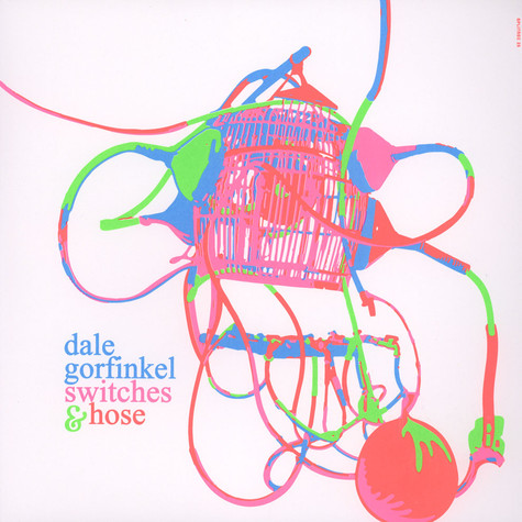 Dale Gorfinkel - Switches And Hose