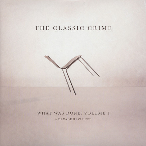 Classic Crime - What Was Done Volume 1: A Decade Revisited