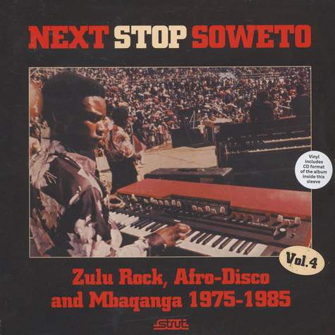 V.A. - Next Stop Soweto Volume 4: Zulu Rock, Afro-Disco And Mbaqanga