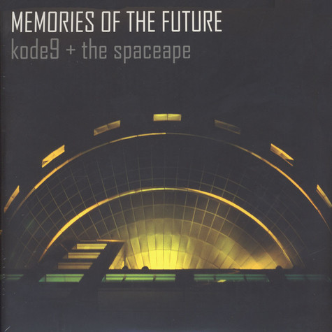 Kode9 & The Spaceape - Memories Of The Future