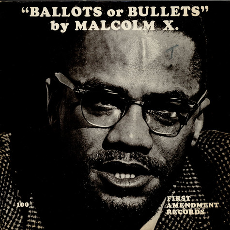 Malcolm X - Ballots Or Bullets