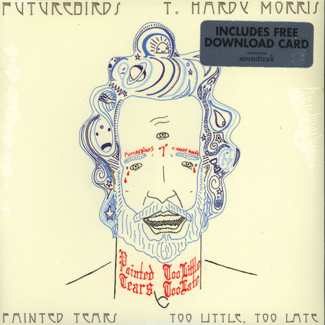 Futurebirds / T. Hardy Morris - Painted Tears + Too Little, Too Late