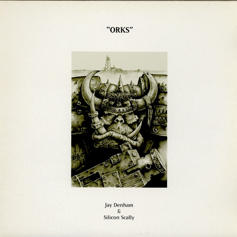 Jay Denham & Silicon Scally - Orks