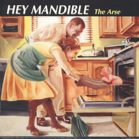 Hey Mandible - The Arse