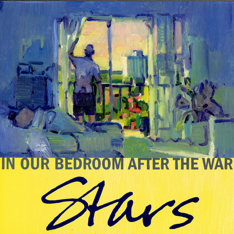 Stars - In Our Bedroom After The War