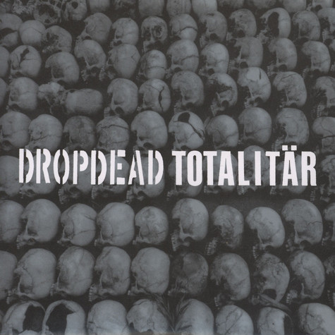 Dropdead / Totalitär - Split