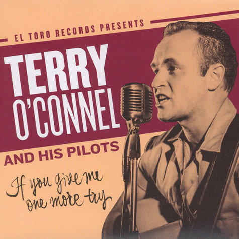 Terry O'Connel & His Pilots - If You Give Me One More Try