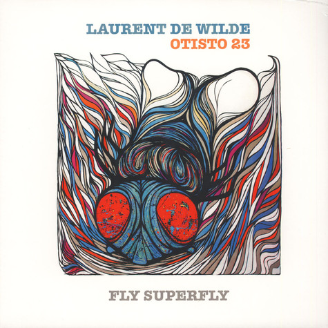 Laurent De Wilde & Otisto 23 - Fly Superfly