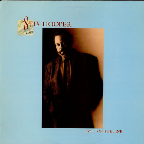 """Stix"" Hooper - Lay It On The Line"