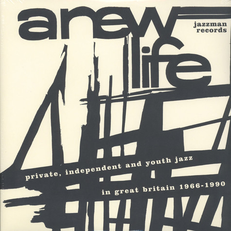 V.A. - A New Life: Private, Independent And Youth Jazz In Great Britain 1966-1990