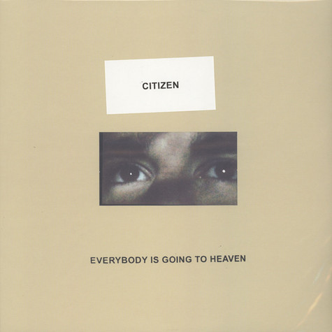Citizen - Everybody Is Going To Heaven Black Vinyl Edition