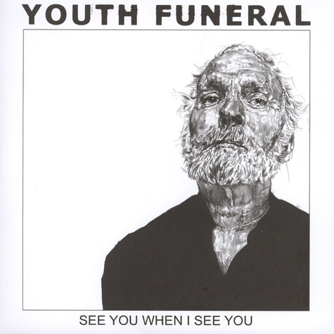 Youth Funeral - See You When I See You