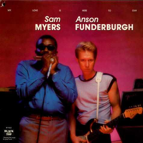 Sam Myers And Anson Funderburgh - My Love Is Here To Stay
