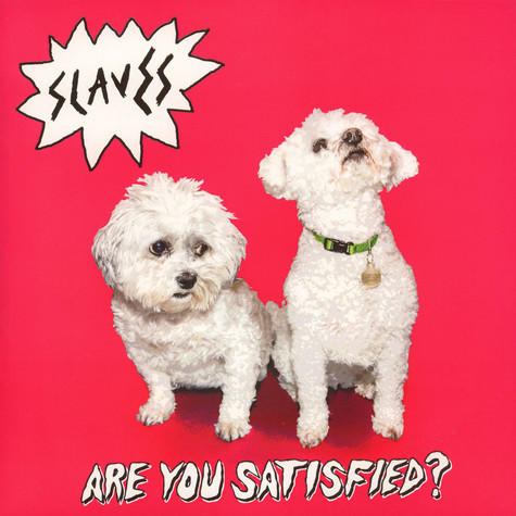 Slaves - Are You Satisfied? - Vinyl LP - 2015 - EU - Original | HHV