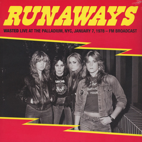 Runaways, The - Wasted: Live At The Palladium, New York City, 7th January 1978 – FM Broadcast