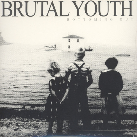 Brutal Youth - Bottoming Out
