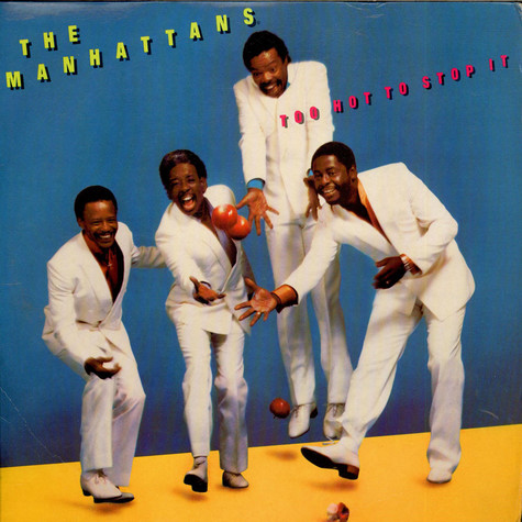 Manhattans, The - Too Hot To Stop It